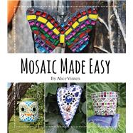 Mosaic Made Easy,Vinten, Alice,9781742576138