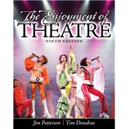 The Enjoyment of Theatre,Patterson, Jim A.; Donahue,...,9780205856152
