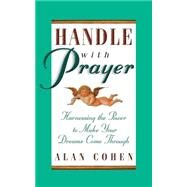 Handle With Prayer by Cohen, Alan H., 9781561706167