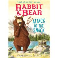 Rabbit & Bear: Attack of the Snack by Gough, Julian; Field, Jim, 9781684126170
