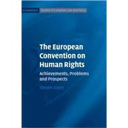 The European Convention on Human Rights: Achievements, Problems and Prospects by Steven Greer, 9780521846172