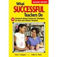 What Successful Teachers Do : 101 Research-Based Classroom Strategies for New and Veteran Teachers by Neal A. Glasgow, 9781412966184
