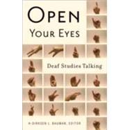 Open Your Eyes,Bauman, H-Dirksen L.,9780816646197