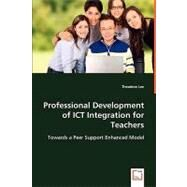 Professional Development of Ict Integration for Teachers by Lee, Theodore, 9783639026214