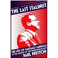 The Last Stalinist by Preston, Paul, 9780008106218