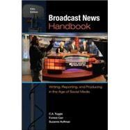Broadcast News Handbook:...,Tuggle, C. A.; Carr, Forrest;...,9780073526225