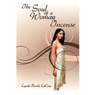 The Soul of a Woman & Incense by Lacour, Lynda Revels, 9781438916231