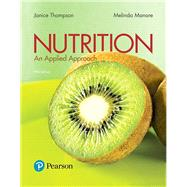 Nutrition An Applied Approach,Thompson, Janice J.; Manore,...,9780134516233