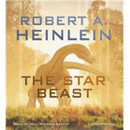 The Star Beast by Heinlein, Robert A.; Garcia, Paul Michael, 9781504676236