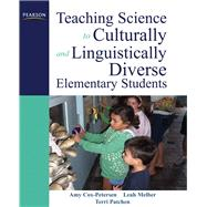Teaching Science to Culturally and Linguistically Diverse Elementary Students by Cox-Petersen, Amy; Melber, Leah R; Patchen, Terri R., 9780137146239