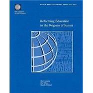 Reforming Education in the Regions of Russia by Canning, Mary; Moock, Peter R.; Heleniak, Timothy E., 9780821346242