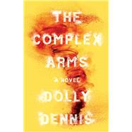 The Complex Arms by Dennis, Dolly, 9781459746244