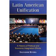 Latin American Unification,Rivera, Salvador,9780786476251