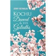 Kochu Daveed & His Goliaths by Reynolds, Jerry, 9781489726254