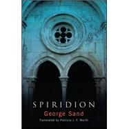 Spiridion by Sand, George; Worth, Patricia J. F., 9781438456256
