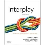 Interplay: The Process of...,Adler, Ronald B.; Rosenfeld,...,9780190646257