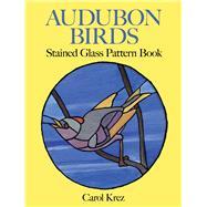 Audubon Birds Stained Glass...,Krez, Carol,9780486286259