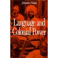Language and Colonial Power,Fabian, Johannes,9780520076259