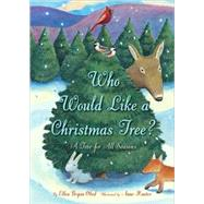 Who Would Like a Christmas Tree? by Obed, Ellen Bryan, 9780547046259