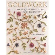 Goldwork Techniques, Projects...,Everett, Hazel,9781844486267