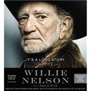 It's a Long Story by Nelson, Willie; Ritz, David; Grant, Christopher Ryan, 9781478906278