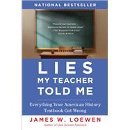 Lies My Teacher Told Me :...,Loewen, James W.,9780743296281
