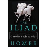 The Iliad,Homer; Alexander, Caroline,9780062046284