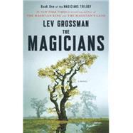 The Magicians A Novel by Grossman, Lev, 9780452296299