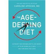 The Age-Defying Diet by Apovian, Caroline, M.d.; El-attar, Suehyla, 9781478986300