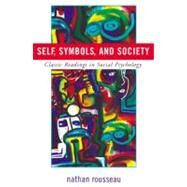 Self, Symbols, and Society...,Rousseau, Nathan,9780742516304
