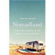 Nomadland Surviving America...,Bruder, Jessica,9780393356311