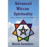 Advanced Wiccan Spirituality...,Saunders, Kevin,9780954296322