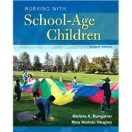 Working with School-Age Children by Bumgarner, Marlene; Hoshiko Haughey, Mary, 9780133766325