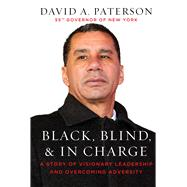 Black, Blind, and in Charge by Paterson, David, 9781510756335