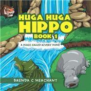 Huga Huga Hippo 1 by Merchant, Brenda C., 9781796026337