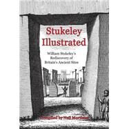 Stukeley Illustrated :...,Mortimer, Neil,9780954296339