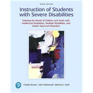 Instruction of Students With Severe Disabilities by Brown, Fredda; McDonnell, John; Snell, Martha E., 9780135116340