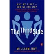 Third Side : Why We Fight and...,Ury, William L. (Author),9780140296341