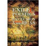 Exile & the Politics of Exclusion in the Americas by Roniger, Luis; Green, James N.; Yankelevich, Pablo, 9781845196349
