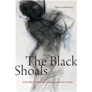 The Black Shoals by King, Tiffany Lethabo, 9781478006367
