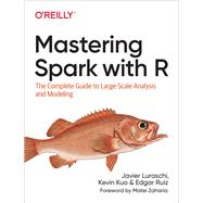 Mastering Spark With R by Luraschi, Javier; Kuo, Kevin; Ruiz, Edgar, 9781492046370
