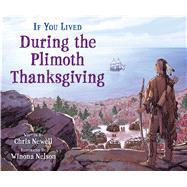 If You Lived During the Plimoth Thanksgiving by Newell, Chris; Nelson, Winona, 9781338726374