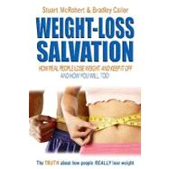 Weight-Loss Salvation: How Real People Lose Weight and Keep It Off by McRobert, Stuart, 9789963916375
