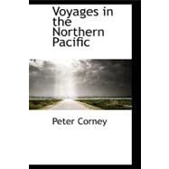 Voyages in the Northern Pacific by Corney, Peter, 9781103056378