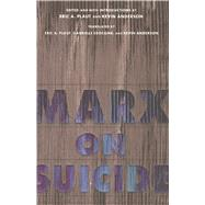 Marx on Suicide,Marx, Karl; Plaut, Eric A.;...,9780810116382