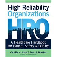 High Reliability Organizations,Oster, Cynthia A., Ph.D.;...,9781940446387