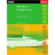 Melody in Songwriting Tools and Techniques for Writing Hit Songs by Unknown, 9780634006388