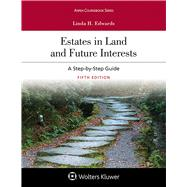 Estates in Land and Future Interests A Step-by-Step Guide by Edwards, Linda H., 9781454886389