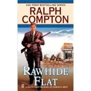 Ralph Compton Rawhide Flat by Compton, Ralph (Author); West, Joseph A. (Author), 9780451226396