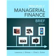 Principles of Managerial...,Gitman, Lawrence J.; Zutter,...,9780133546408